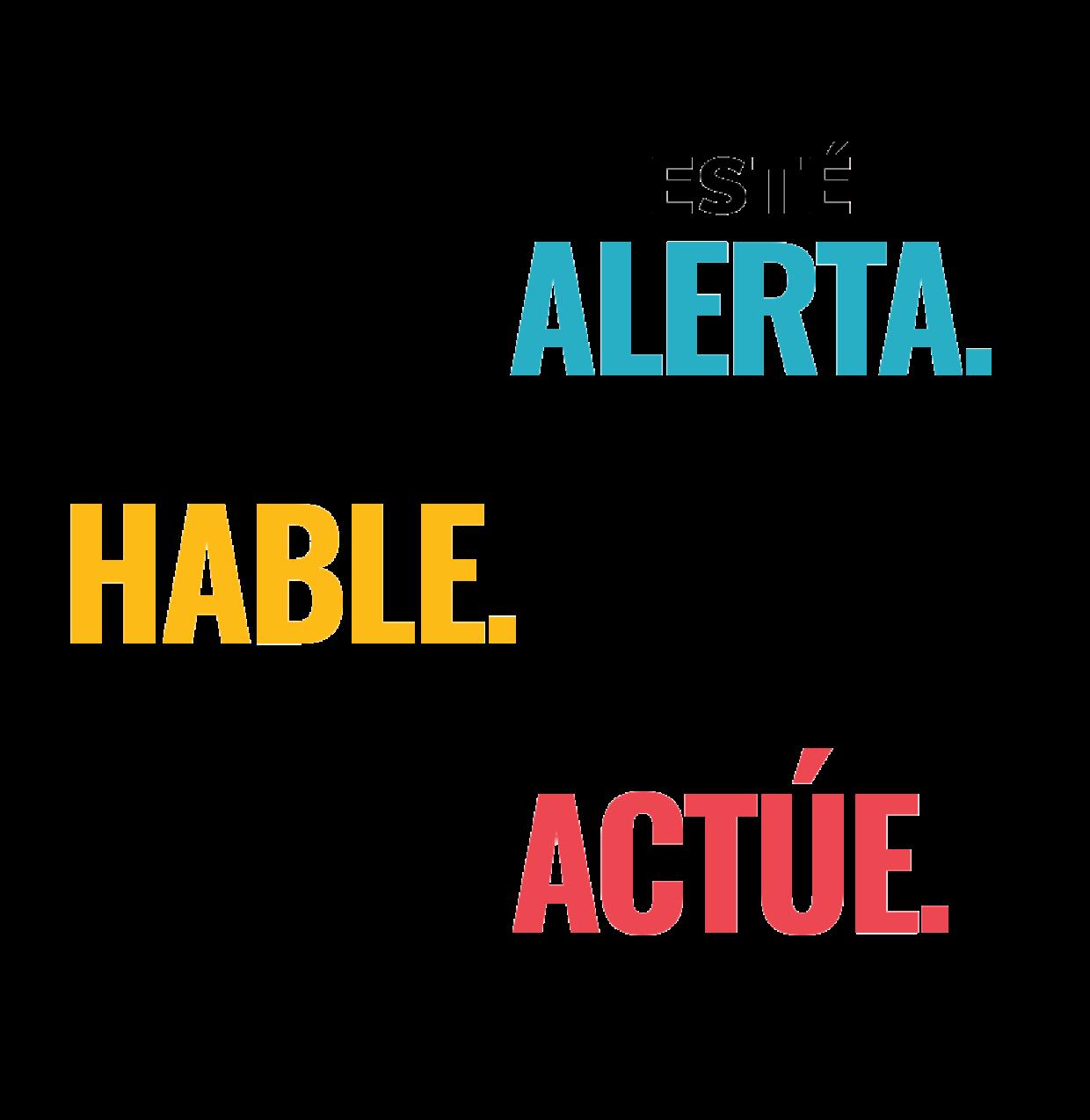 Esté Alerta, Hable, Actúe